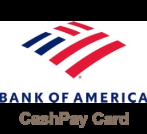 www.BankofAmerica.com/CashPay Activate Card